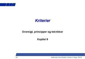 Kriterier Oversigt principper og teknikker Kapitel 9 09