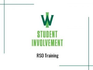 RSO Training THE OFFICE OF STUDENT INVOLVEMENT Student