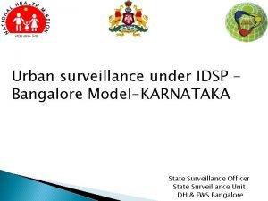 Urban surveillance under IDSP Bangalore ModelKARNATAKA State Surveillance