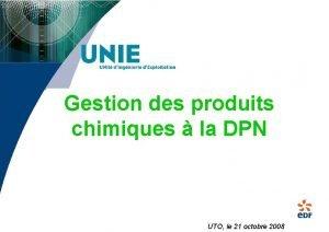 Gestion des produits chimiques la DPN UTO le