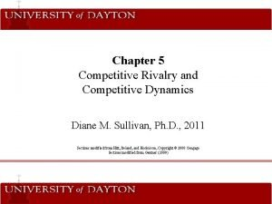 Chapter 5 Competitive Rivalry and Competitive Dynamics Diane