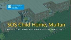 SOS Child Home Multan BY SOS CHILDRENS VILLAGE