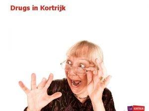 Drugs in Kortrijk Drugs in Kortrijk Drugs in
