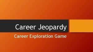 Career Jeopardy Career Exploration Game Career Jeopardy All