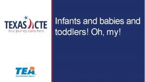 Infants and babies and toddlers Oh my Copyright