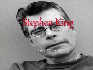 Stephen King By Joey DAndrea Facts Stephen King