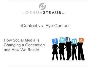 i Contact vs Eye Contact How Social Media