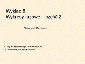 Wykad 8 Wykresy fazowe cz 2 Grzegorz Karwasz