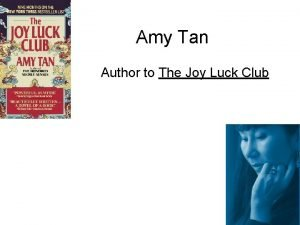 Amy Tan Author to The Joy Luck Club