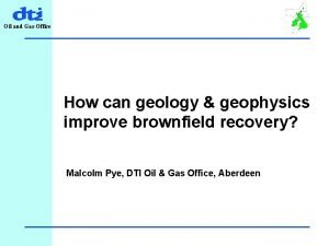 Oil and Gas Office How can geology geophysics