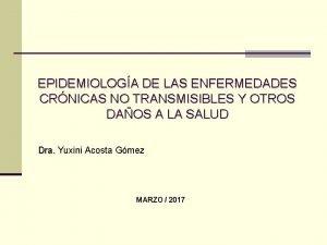 EPIDEMIOLOGA DE LAS ENFERMEDADES CRNICAS NO TRANSMISIBLES Y