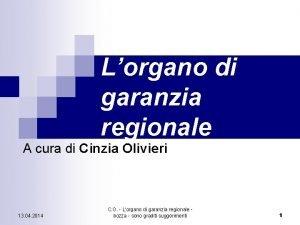 Lorgano di garanzia regionale A cura di Cinzia
