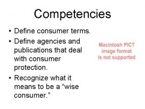 Competencies Define consumer terms Define agencies and publications