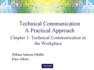 Technical Communication A Practical Approach Chapter 1 Technical