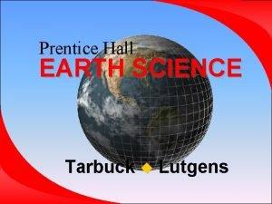 Prentice Hall EARTH SCIENCE Tarbuck Lutgens Chapter 3