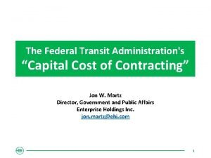 The Federal Transit Administrations Capital Cost of Contracting