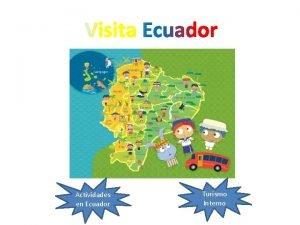 Actividades en Ecuador Turismo Interno Actividades en Ecuador