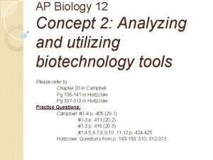 AP Biology 12 Concept 2 Analyzing and utilizing