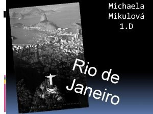 Michaela Mikulov 1 D Rio de Jane iro