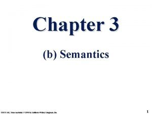 Chapter 3 b Semantics CMSC 331 Some material