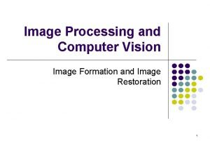 Image Processing and Computer Vision Image Formation and