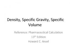 Density Specific Gravity Specific Volume Reference Pharmaceutical Calculation
