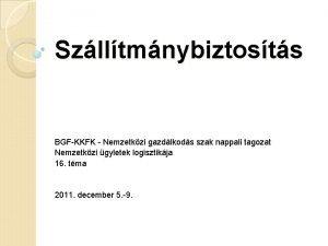 Szlltmnybiztosts BGFKKFK Nemzetkzi gazdlkods szak nappali tagozat Nemzetkzi