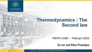Thermodynamics The Second law FMIPA UGM Februari 2020