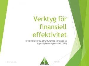 Verktyg fr finansiell effektivitet Introduktion till Strukturators Strategiska
