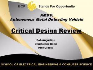 AMDV Autonomous Metal Detecting Vehicle Critical Design Review