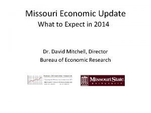 Missouri Economic Update What to Expect in 2014