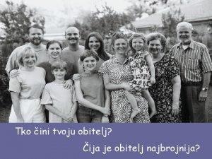 Tko ini tvoju obitelj ija je obitelj najbrojnija