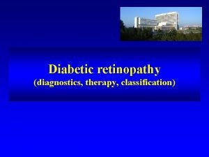 Diabetic retinopathy diagnostics therapy classification Diabetes mellitus definition