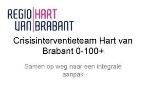 Crisisinterventieteam Hart van Brabant 0 100 Samen op