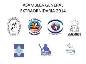 ASAMBLEA GENERAL EXTRAORNIDARIA 2014 ASAMBLEA GENERAL PARA LA