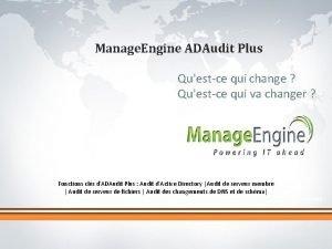 Manage Engine ADAudit Plus Questce qui change Questce