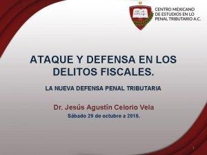 ATAQUE Y DEFENSA EN LOS DELITOS FISCALES LA