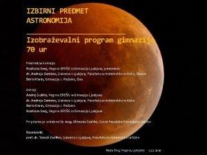 IZBIRNI PREDMET ASTRONOMIJA Izobraevalni program gimnazije 70 ur