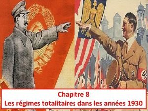 Chapitre 8 Les rgimes totalitaires dans les annes