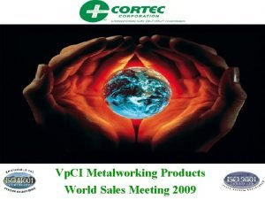 Vp CI Packaging Solutions Vp CI Metalworking Products