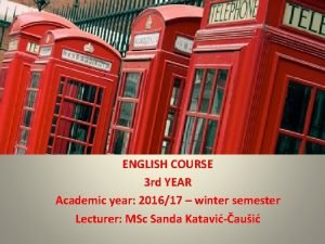 ENGLISH COURSE 3 rd YEAR Academic year 201617