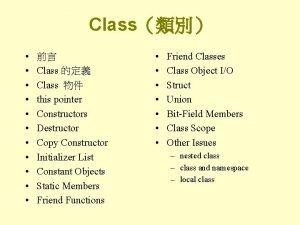 Class Class Class this pointer Constructors Destructor Copy