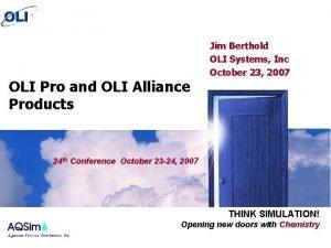 OLI Pro and OLI Alliance Products Jim Berthold
