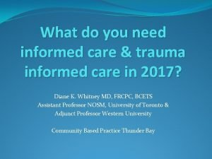What do you need informed care trauma informed