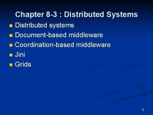 Chapter 8 3 Distributed Systems Distributed systems n