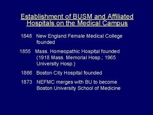 Establishment of BUSM and Affiliated Hospitals on the