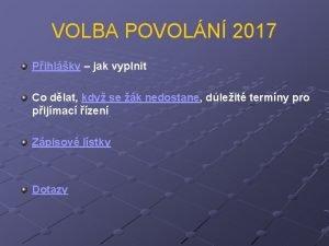 VOLBA POVOLN 2017 Pihlky jak vyplnit Co dlat