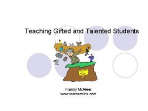 Teaching Gifted and Talented Students Franny Mc Aleer