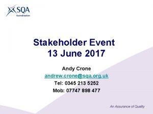 Stakeholder Event 13 June 2017 Andy Crone andrew