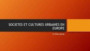 SOCIETES ET CULTURES URBAINES EN EUROPE XIXIIIe sicles